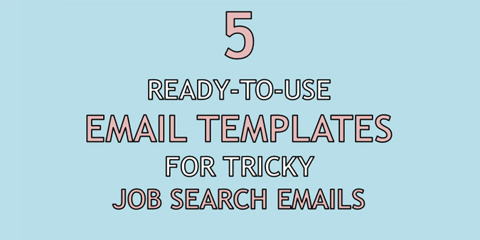 Five Ready-to-Use Templates for Tricky Job Search Emails