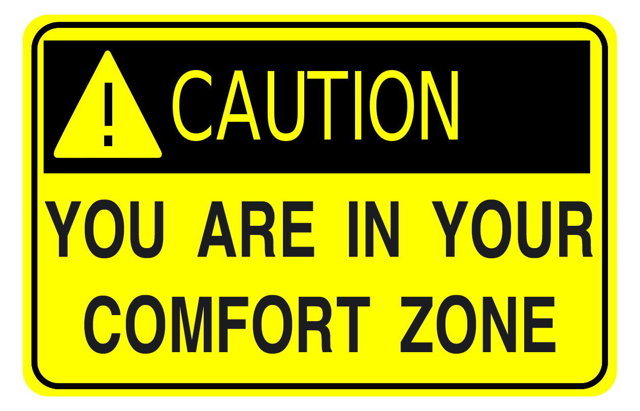 Caution You Are In Your Comfort Zone